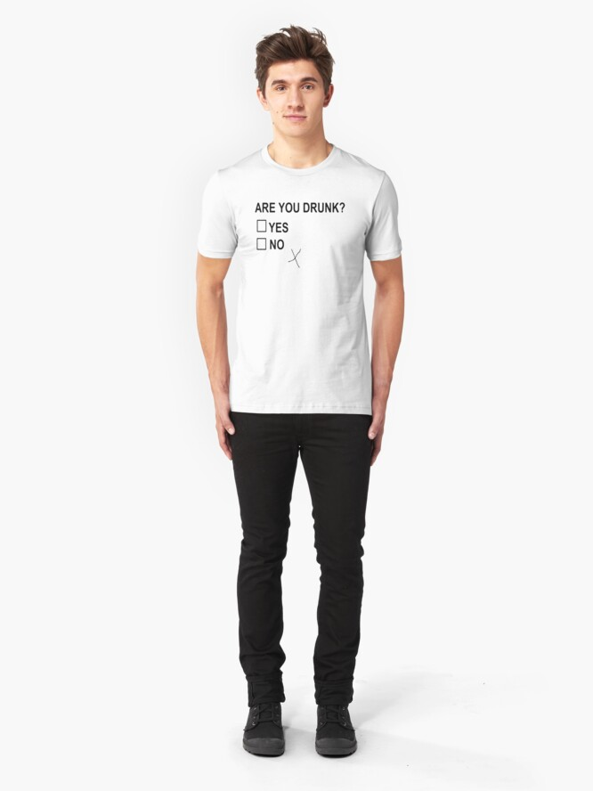 Alternate view of Are You Drunk Slim Fit T-Shirt