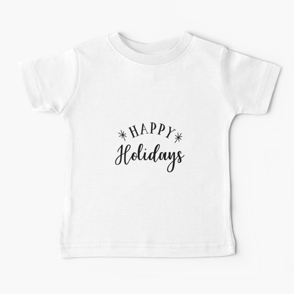 Happy Holidays Baby T-Shirt