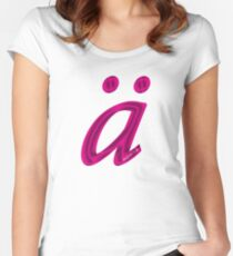 German 'a' with umlaut - hot pink Women's Fitted Scoop T-Shirt