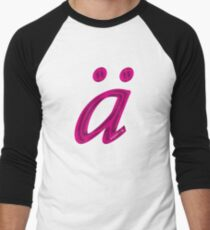 German 'a' with umlaut - hot pink Men's Baseball ¾ T-Shirt