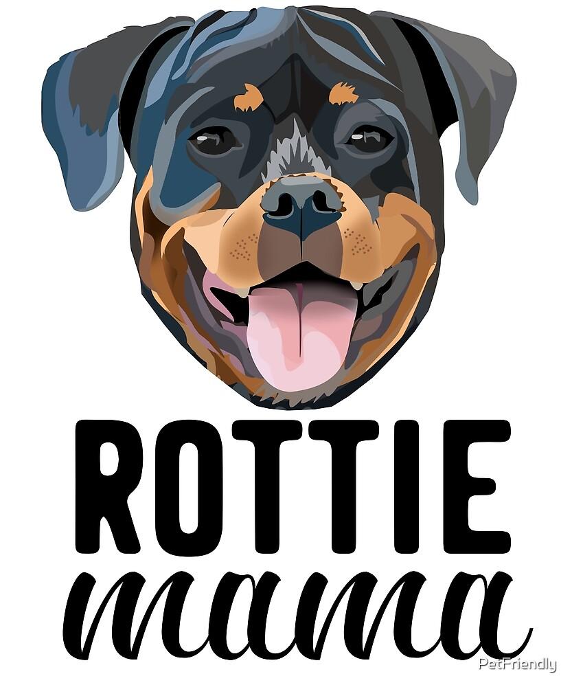 Rottie mama - rottie mama, rottweiler mama, rottie mom, dog mom, dog mama, cute dog, dogs, d by PetFriendly