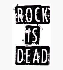 ROCK IS DEAD! Photographic Print