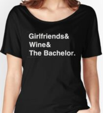 Girlfriends & Wine & The Bachelor Women's Relaxed Fit T-Shirt
