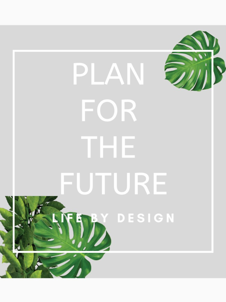 Plan For The Future - Life By Design by imanisankofa