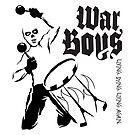 War Boys by butcherbilly