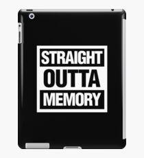 Straight Outta Memory iPad Case/Skin