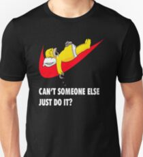 Can't Someone Else Just Do It  Unisex T-Shirt