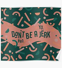 Don't be a jerk Poster