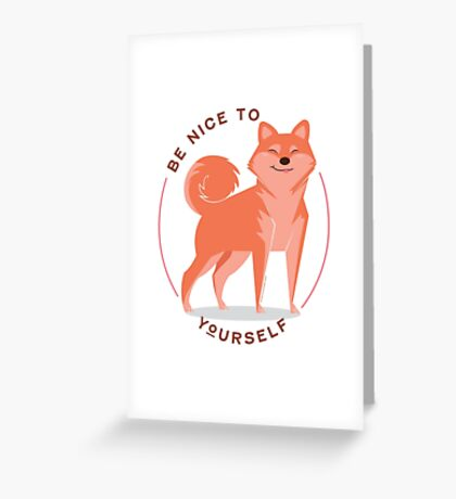 Be Nice to yourself Greeting Card