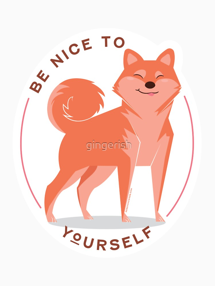 Be Nice to yourself by gingerish