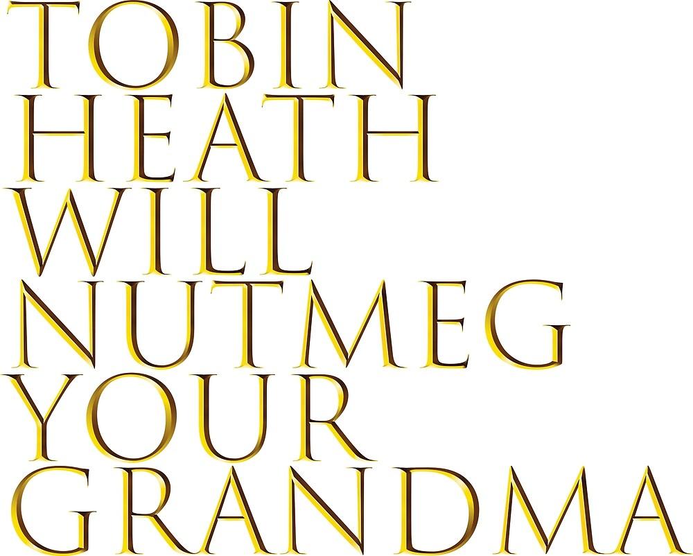 Tobin Heath Will Nutmeg Your Grandma by acf8645
