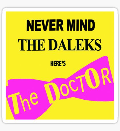 Never Mind the Daleks! Sticker