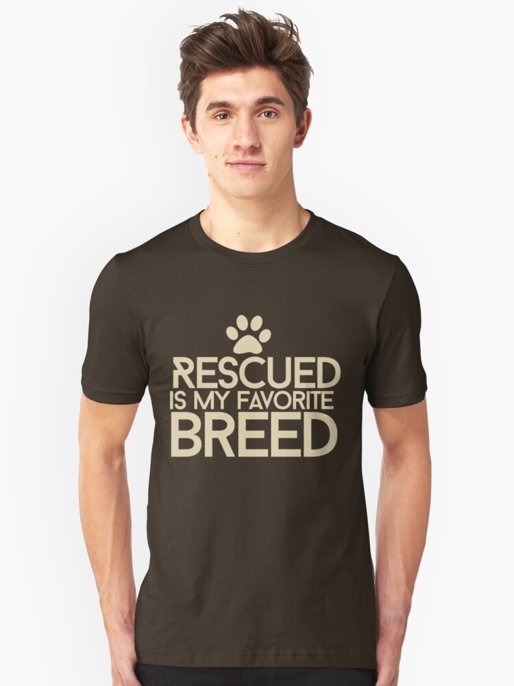 Rescued is my favorite breed Unisex T-Shirt Front