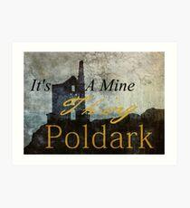 It's A Mine Thing Poldark Art Print