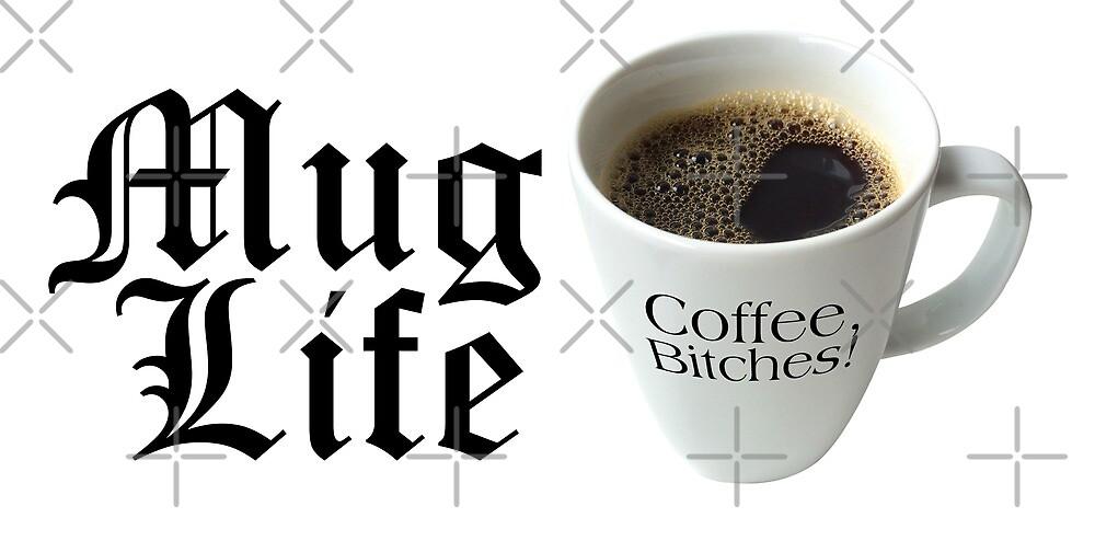 Mug Life by theminx1
