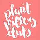 Copy of Plant Killers Club - White on Pink by zephyrra