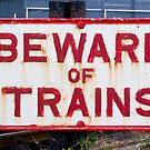 Beware of Trains Sign by Kawka