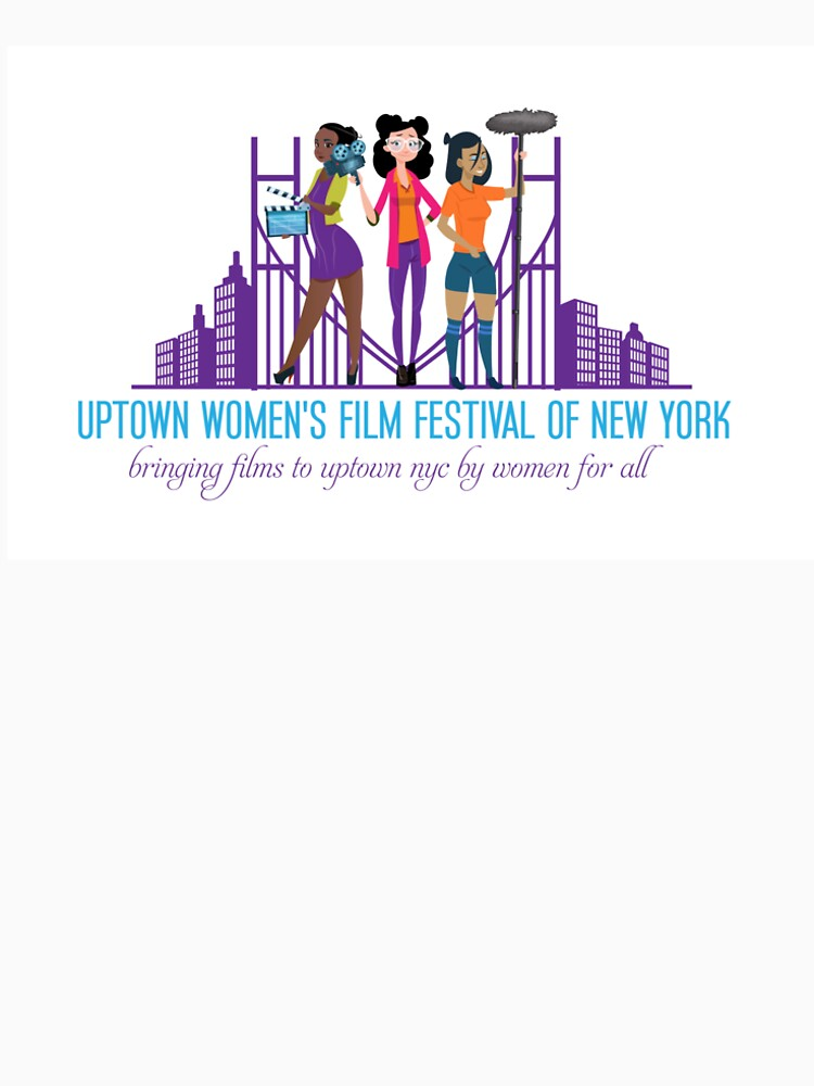 Uptown Women's Film Festival of New York by UWFFNY19