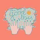 Good Vibes by doodlebymeg