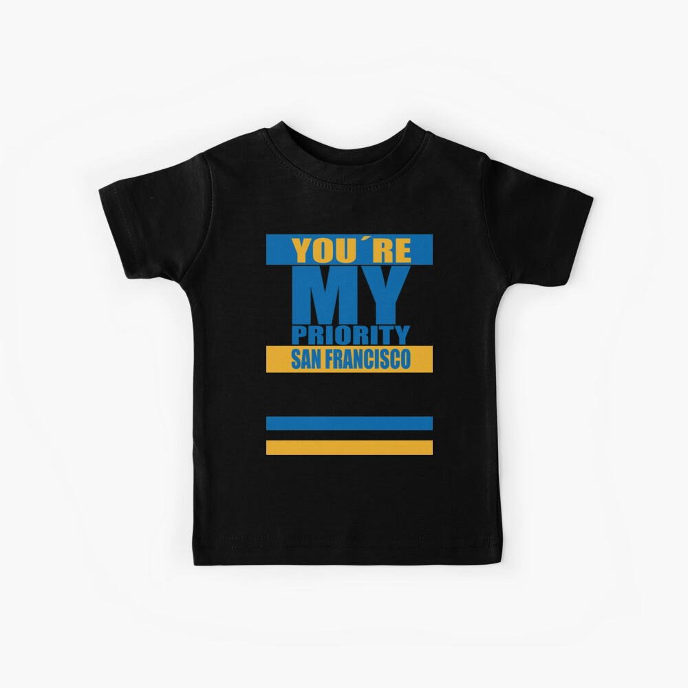 San Francisco You are My priority Kinder T-Shirt