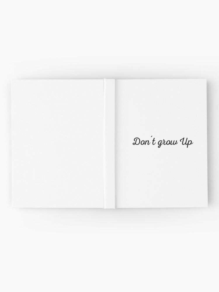 Alternative Ansicht von Dont grow up | Lustiges Geburtstagsgeschenk Notizbuch
