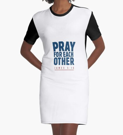 Pray for each other - James 5:16 Graphic T-Shirt Dress