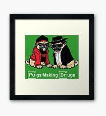 Pugs make Drugs Framed Print