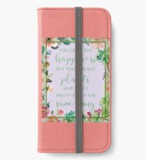 You Can't Buy Happiness But You Can Buy Plants iPhone Wallet/Case/Skin