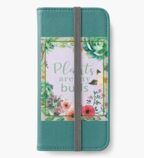 Plants are my buds iPhone Wallet/Case/Skin