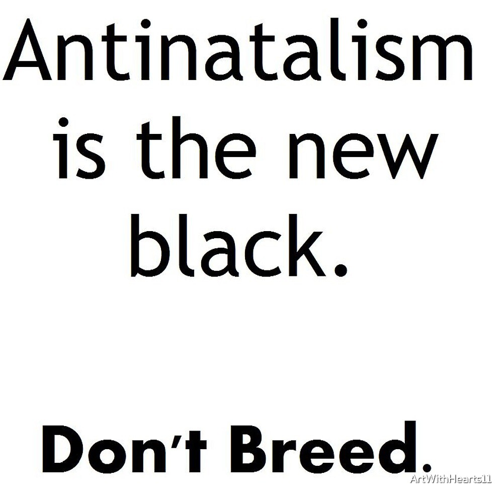 Antinatalism - Don't Breed. by ArtWithHearts11