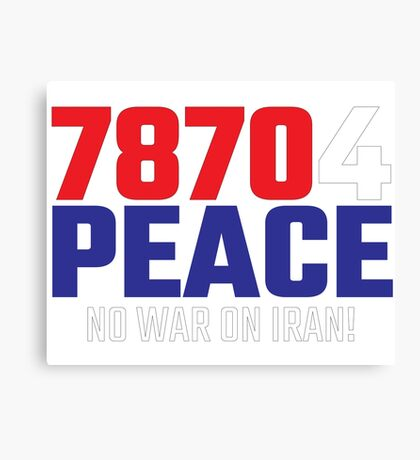 78704 (for) PEACE - No War on Iran! Canvas Print