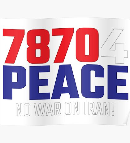 78704 (for) PEACE - No War on Iran! Poster