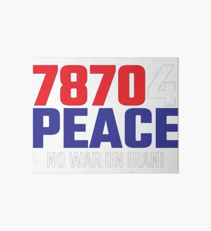 78704 (for) PEACE - No War on Iran! Art Board Print