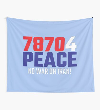 78704 (for) PEACE - No War on Iran! Wall Tapestry