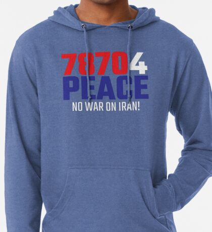 78704 (for) PEACE - No War on Iran! Lightweight Hoodie