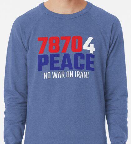 78704 (for) PEACE - No War on Iran! Lightweight Sweatshirt
