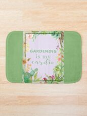 Gardening is my cardio Bath Mat