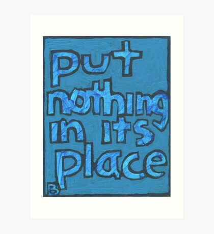 Put Nothing in Its Place - Brianna Keeper Painting Art Print