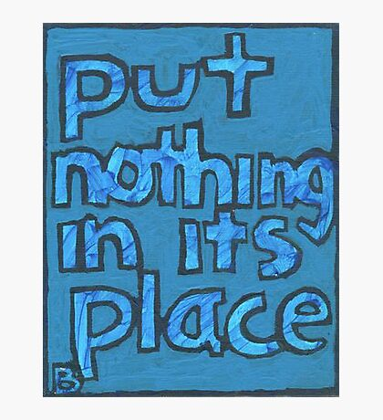 Put Nothing in Its Place - Brianna Keeper Painting Photographic Print