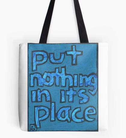 Put Nothing in Its Place - Brianna Keeper Painting Tote Bag