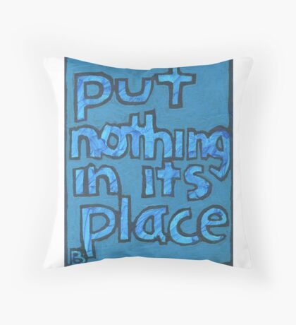 Put Nothing in Its Place - Brianna Keeper Painting Throw Pillow