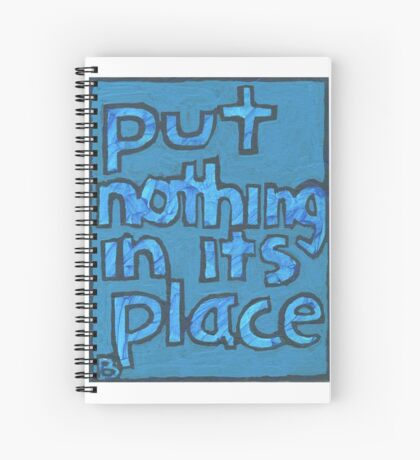 Put Nothing in Its Place - Brianna Keeper Painting Spiral Notebook