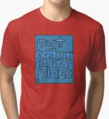 Put Nothing in Its Place - Brianna Keeper Painting Tri-blend T-Shirt