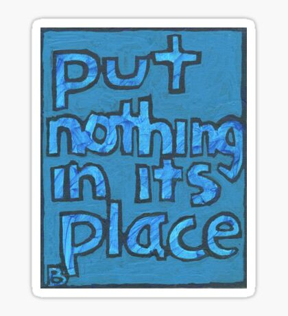 Put Nothing in Its Place - Brianna Keeper Painting Sticker