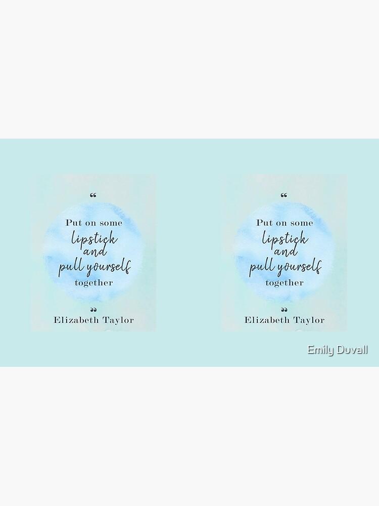 Elizabeth Taylor Famous Quote by PeaceAndBeauty