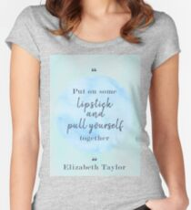 Elizabeth Taylor Famous Quote Fitted Scoop T-Shirt