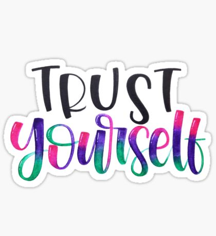 Trust Yourself - Positive Quote Sticker