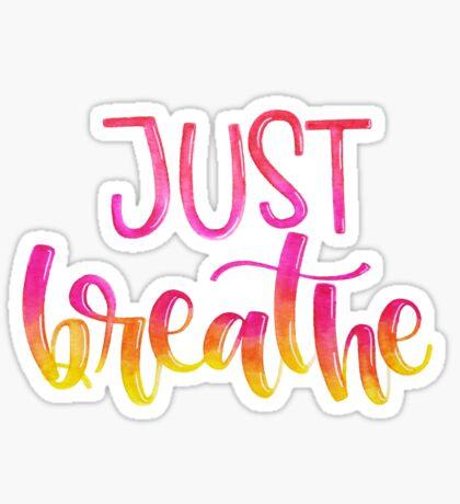 Just Breathe - Positive Quote Sticker