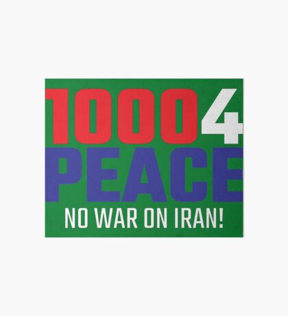 10004 (for) PEACE - No War on Iran! Art Board Print