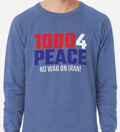 10004 (for) PEACE - No War on Iran! Lightweight Sweatshirt